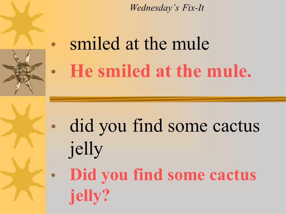 did you find some cactus jelly