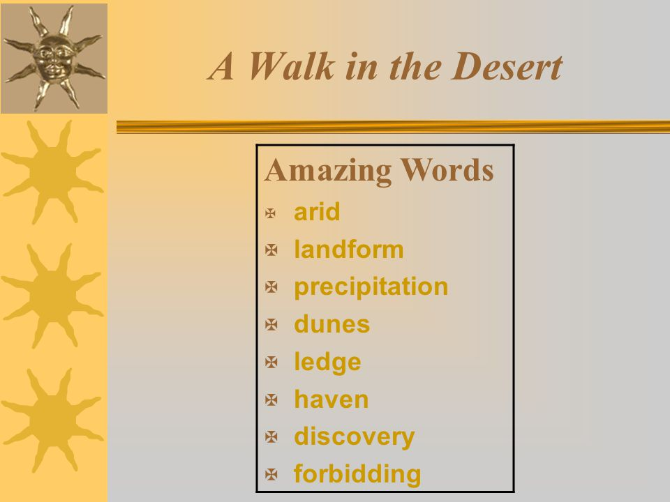 A Walk in the Desert Amazing Words landform precipitation dunes ledge
