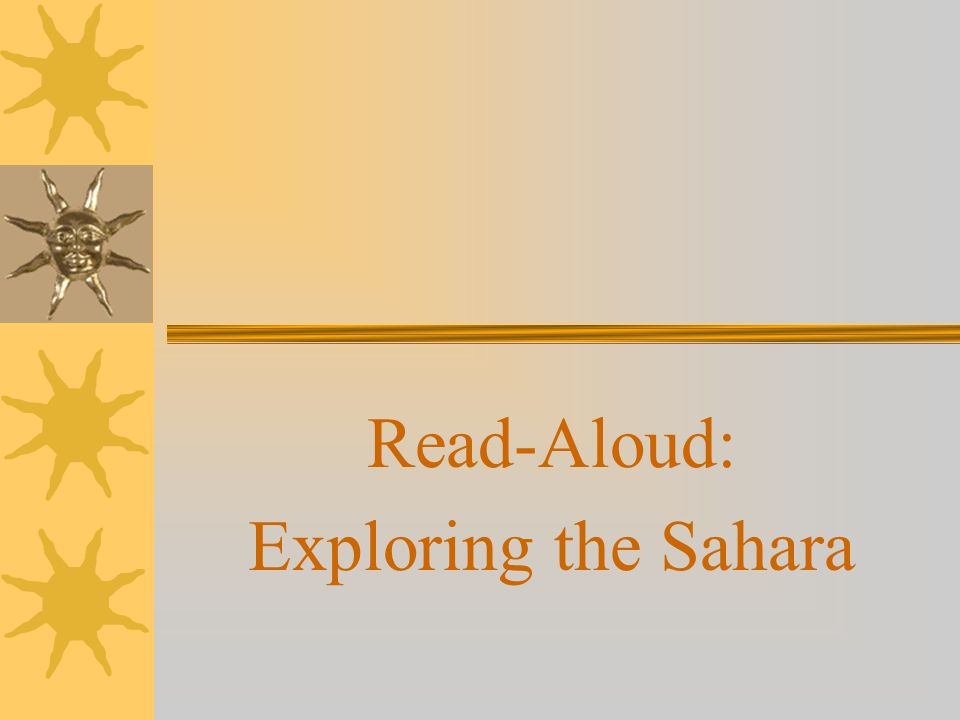 Read-Aloud: Exploring the Sahara