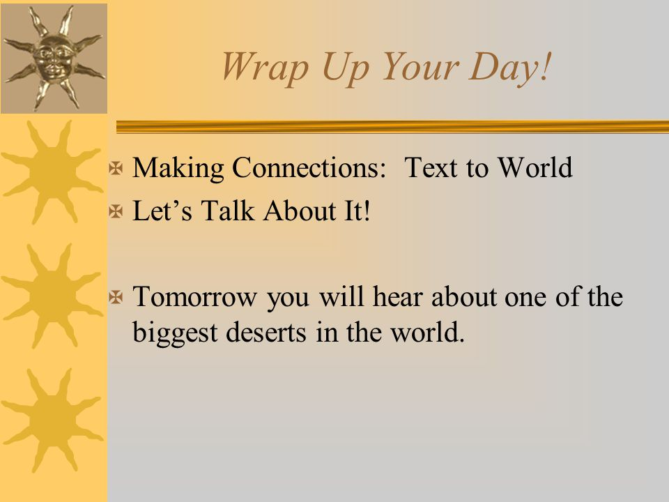 Wrap Up Your Day! Making Connections: Text to World