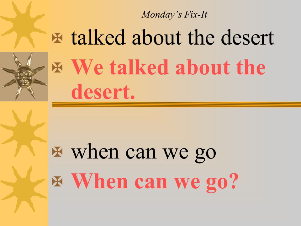 talked about the desert We talked about the desert.