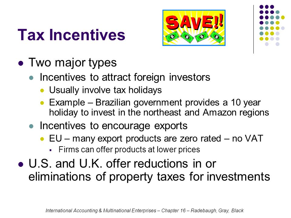 Tax Incentives Two major types