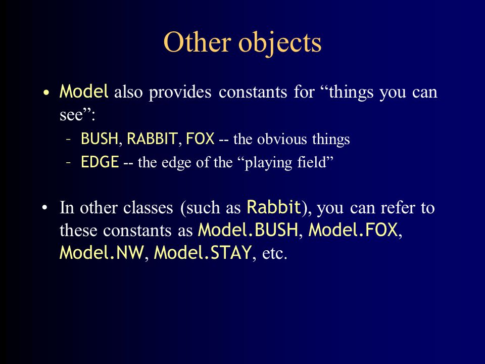Other objects Model also provides constants for things you can see :