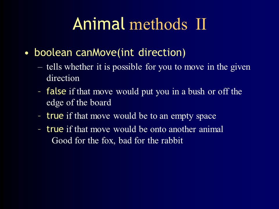 Animal methods II boolean canMove(int direction)