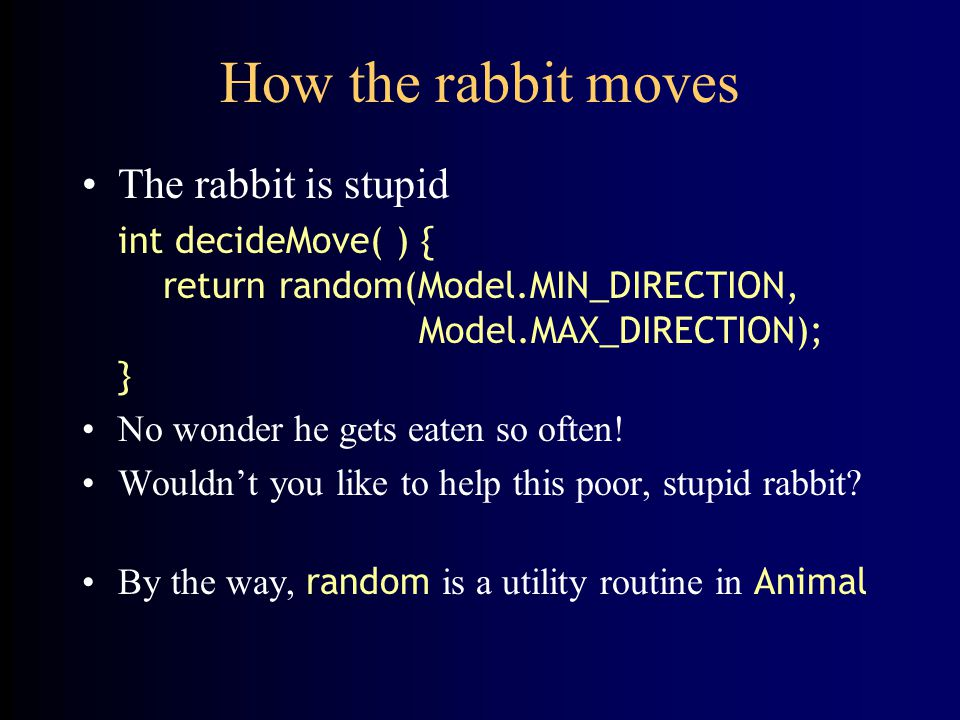 How the rabbit moves The rabbit is stupid