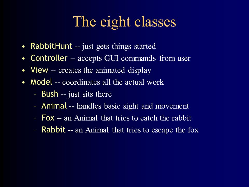 The eight classes RabbitHunt -- just gets things started