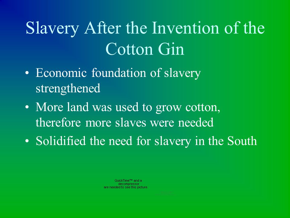 Slavery After the Invention of the Cotton Gin