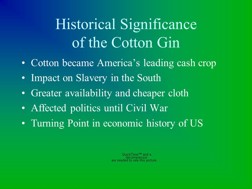 Historical Significance of the Cotton Gin