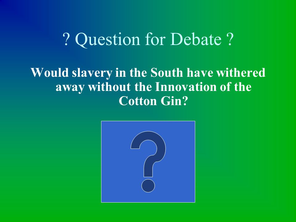 Question for Debate .