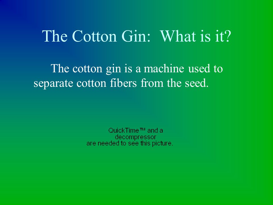 The Cotton Gin: What is it
