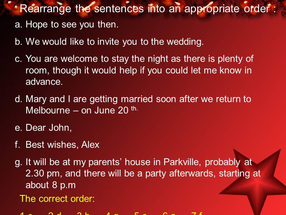Rearrange the sentences into an appropriate order :
