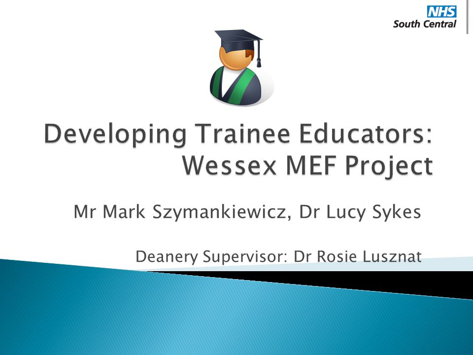 Developing Trainee Educators: Wessex MEF Project