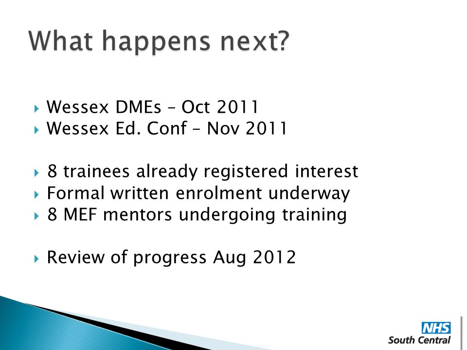 What happens next Wessex DMEs – Oct 2011 Wessex Ed. Conf – Nov 2011