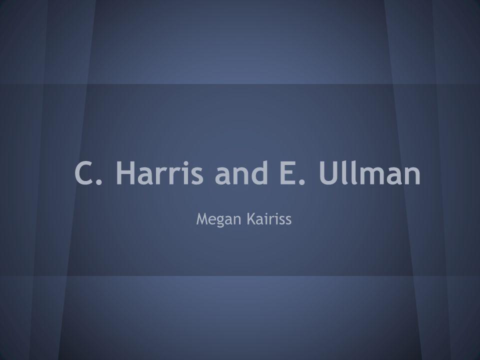 C. Harris and E. Ullman Megan Kairiss