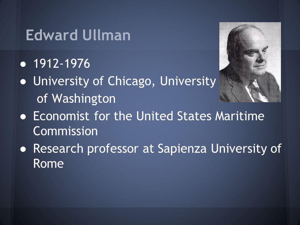 Edward Ullman 1912-1976 University of Chicago, University