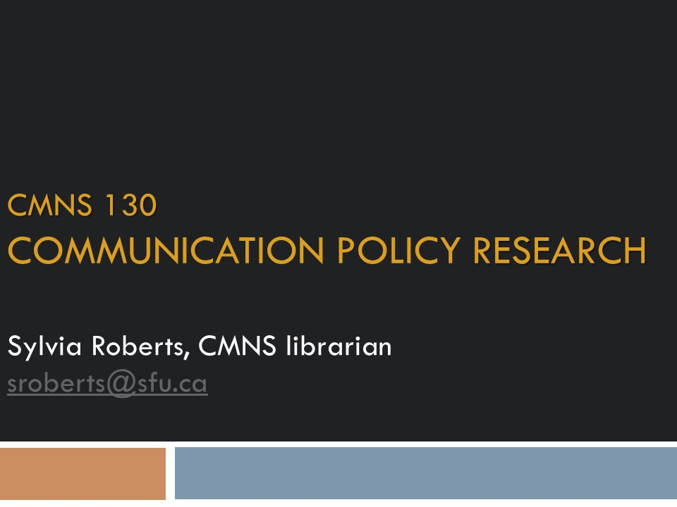 CMNS 130 COMMUNICATION POLICY Research