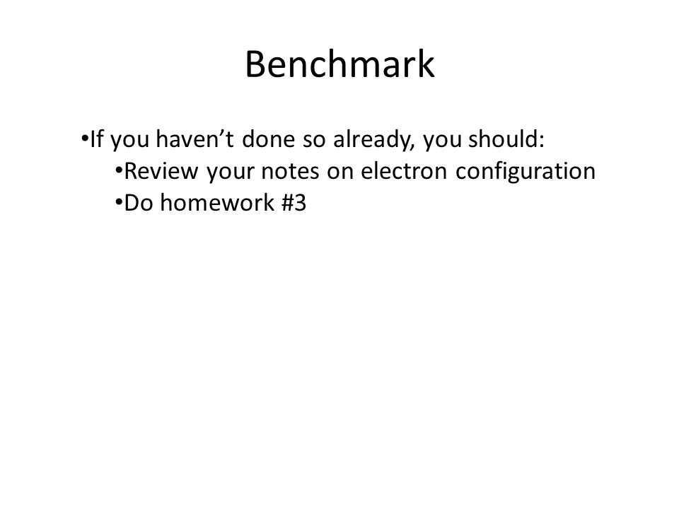Benchmark If you haven't done so already, you should: