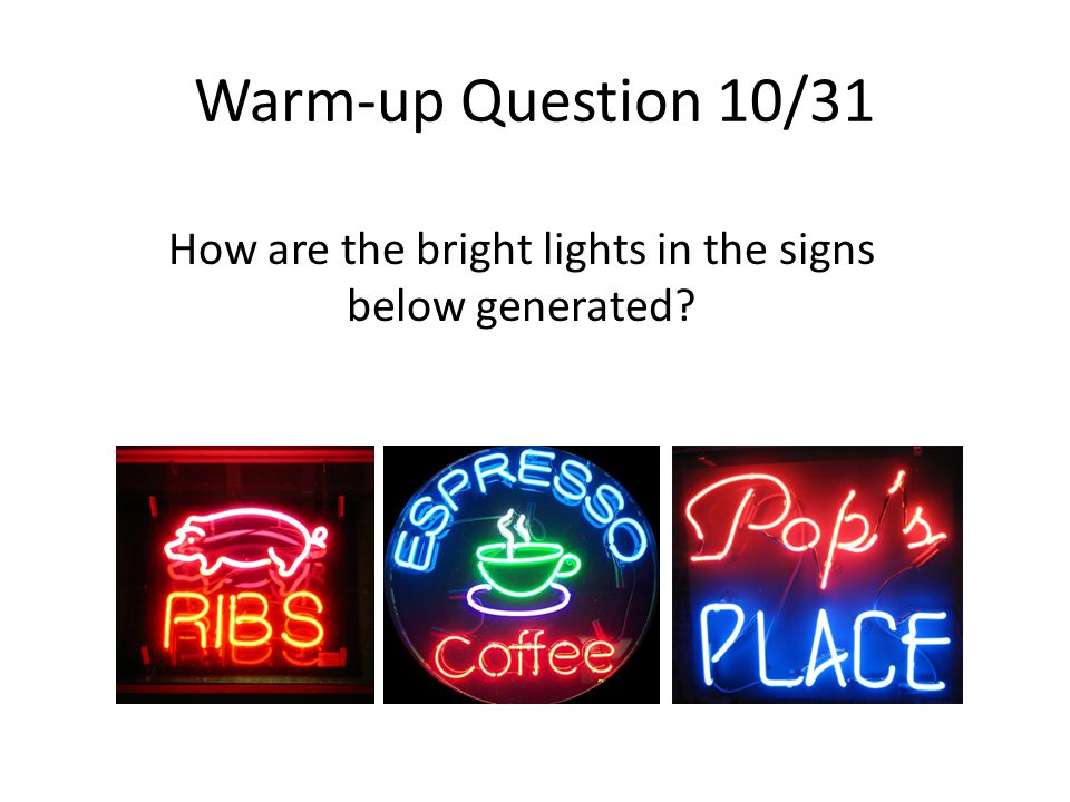 How are the bright lights in the signs below generated