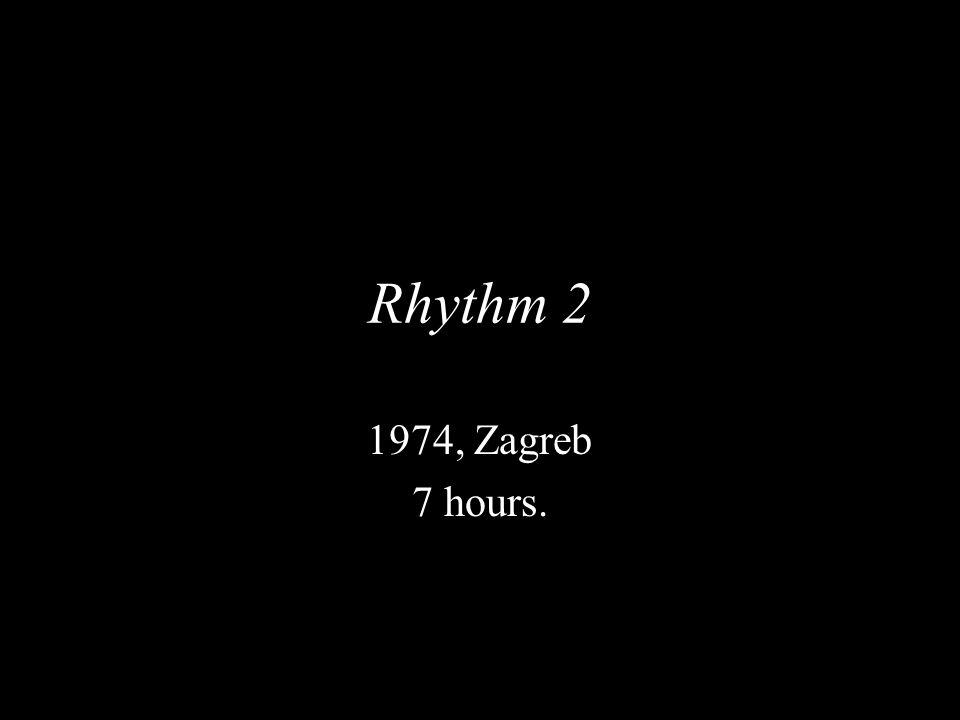 Rhythm 2 1974, Zagreb 7 hours.
