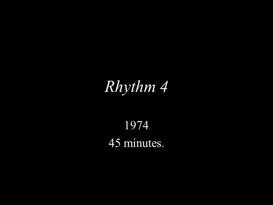 Rhythm 4 1974 45 minutes.