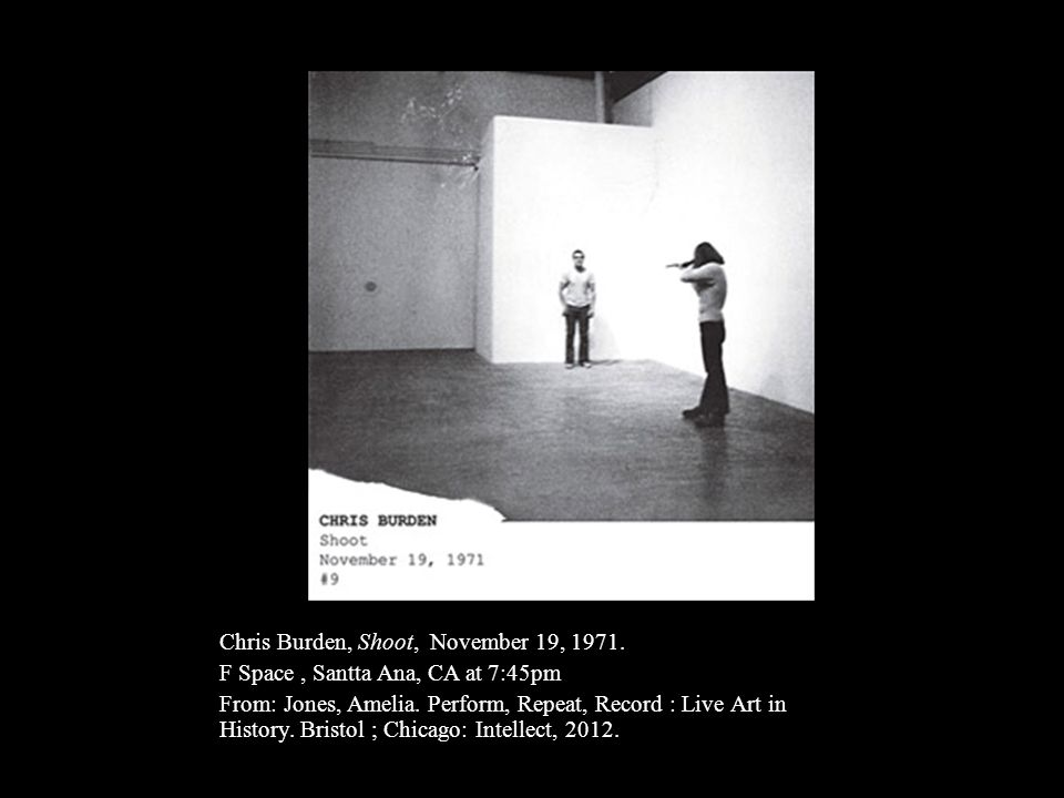 Chris Burden, Shoot, November 19, 1971.