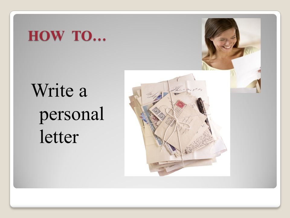 Write a personal letter