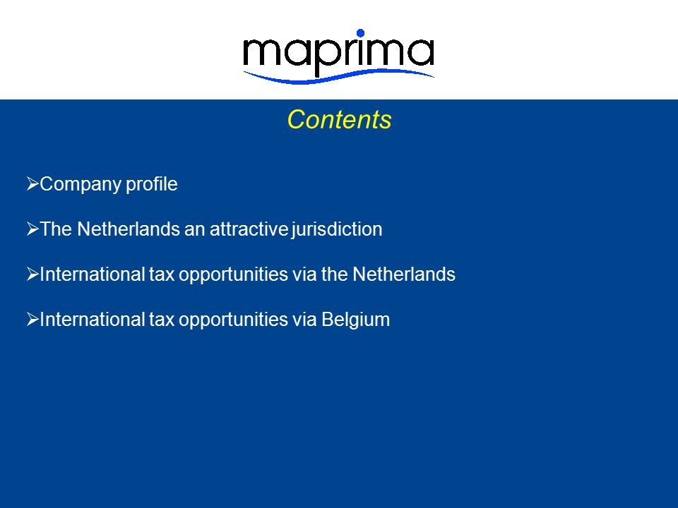 Contents Company profile The Netherlands an attractive jurisdiction