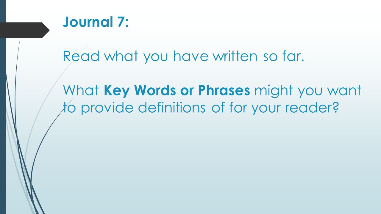 Journal 7: Read what you have written so far