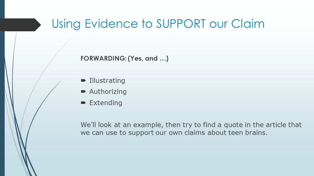 Using Evidence to SUPPORT our Claim