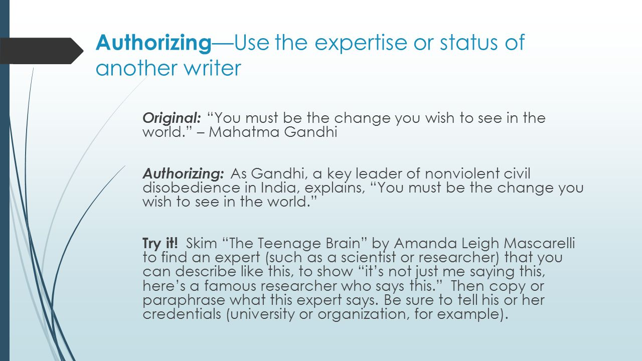 Authorizing—Use the expertise or status of another writer