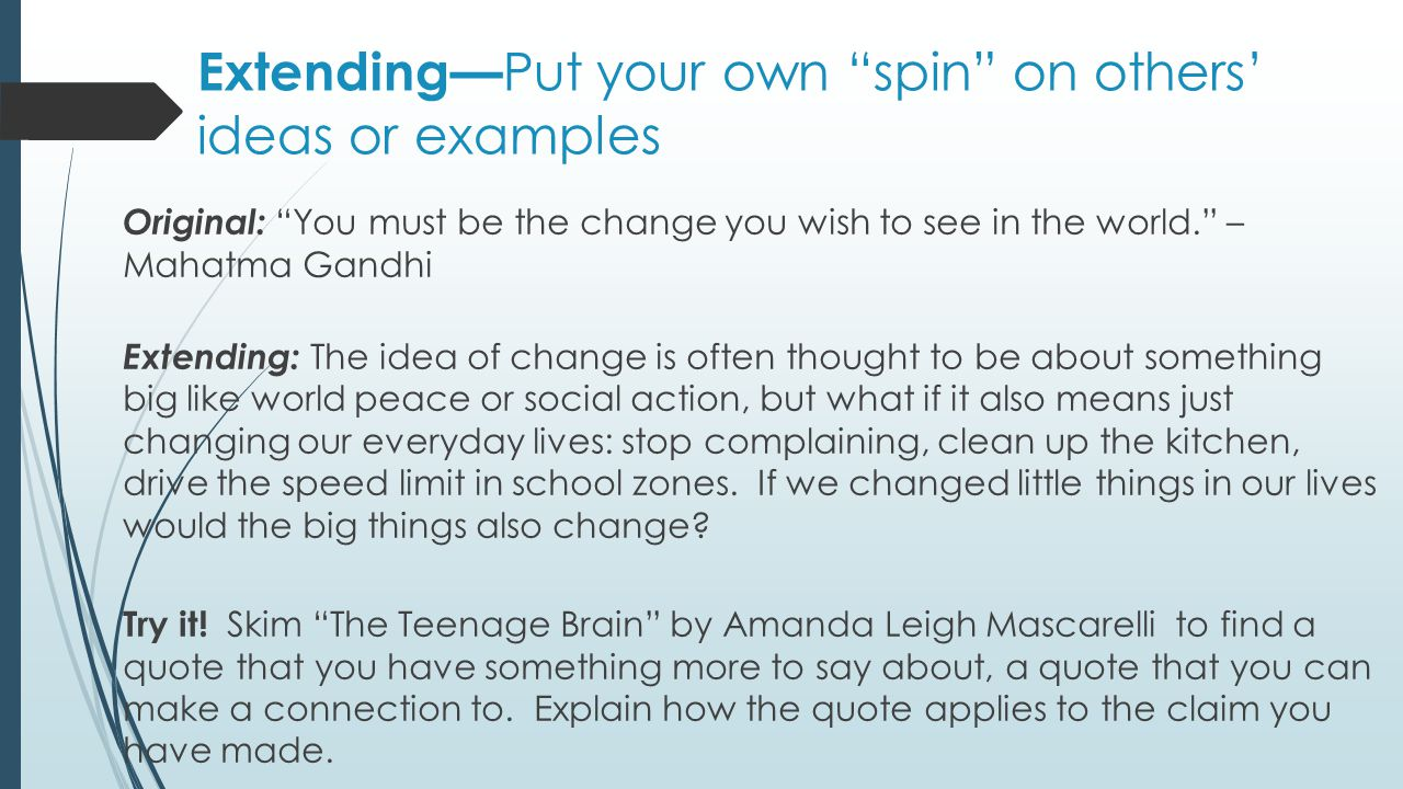 Extending—Put your own spin on others' ideas or examples
