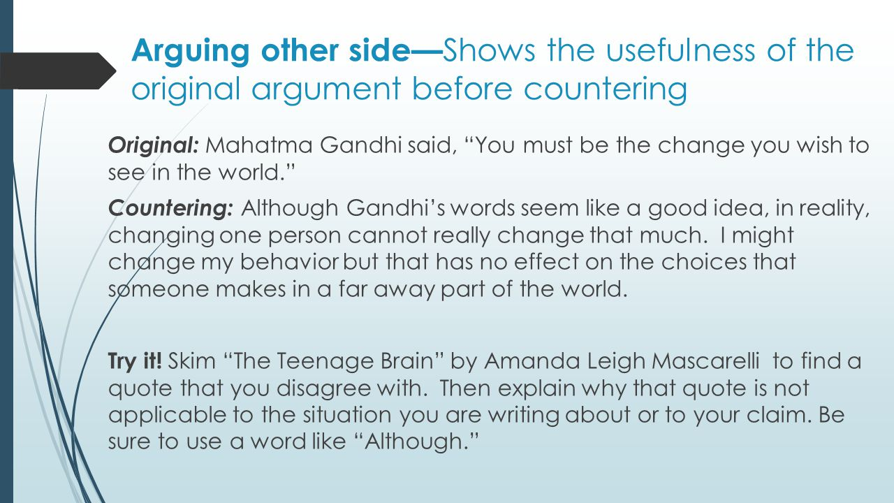 Arguing other side—Shows the usefulness of the original argument before countering