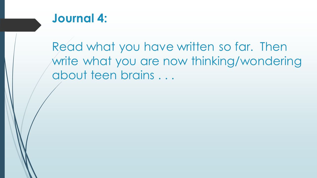 Journal 4: Read what you have written so far