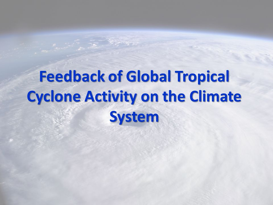 Feedback of Global Tropical Cyclone Activity on the Climate System