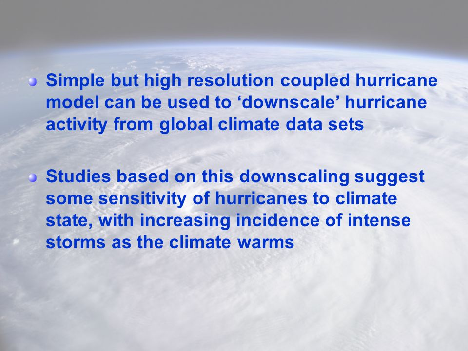Simple but high resolution coupled hurricane model can be used to 'downscale' hurricane activity from global climate data sets