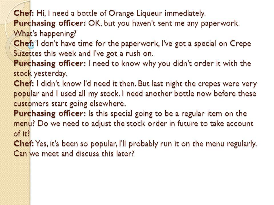Chef: Hi, I need a bottle of Orange Liqueur immediately