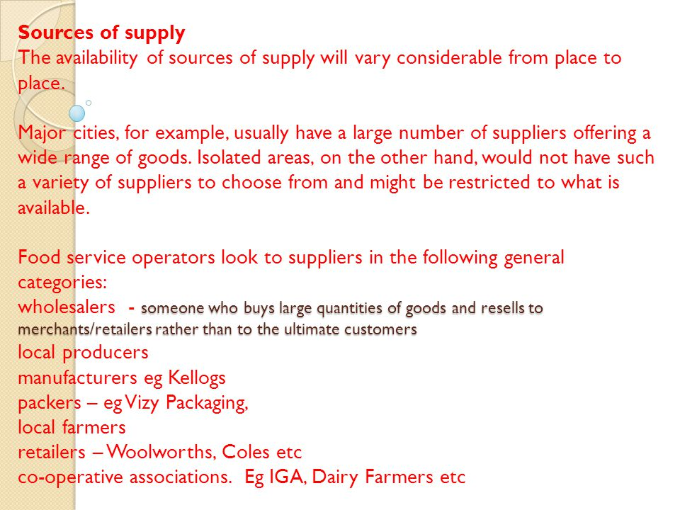 Sources of supply The availability of sources of supply will vary considerable from place to place.