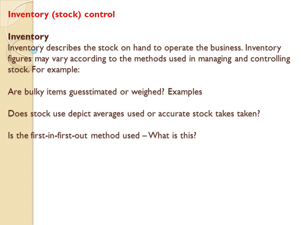 Inventory (stock) control Inventory Inventory describes the stock on hand to operate the business.
