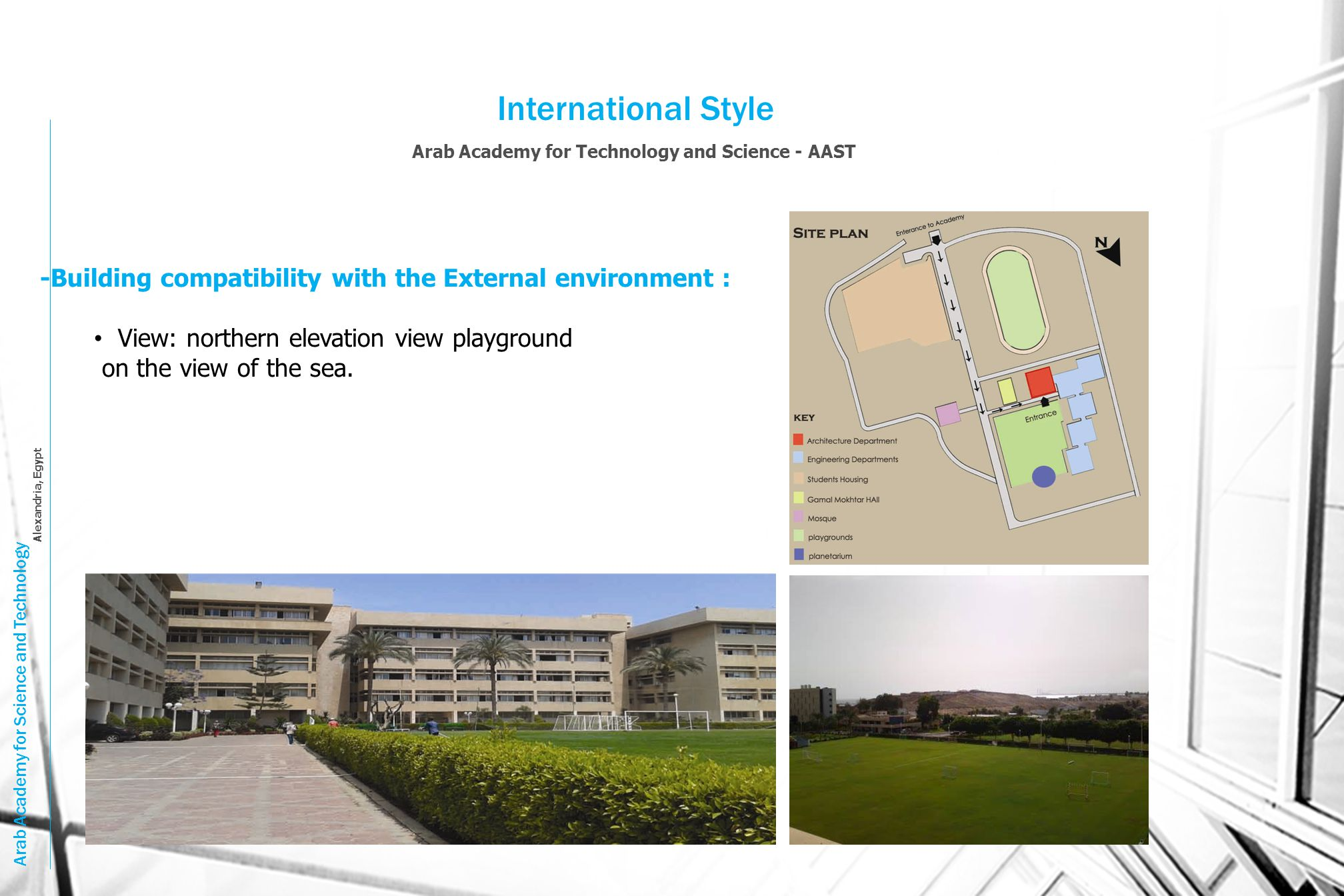 International Style Arab Academy for Technology and Science - AAST. -Building compatibility with the External environment :