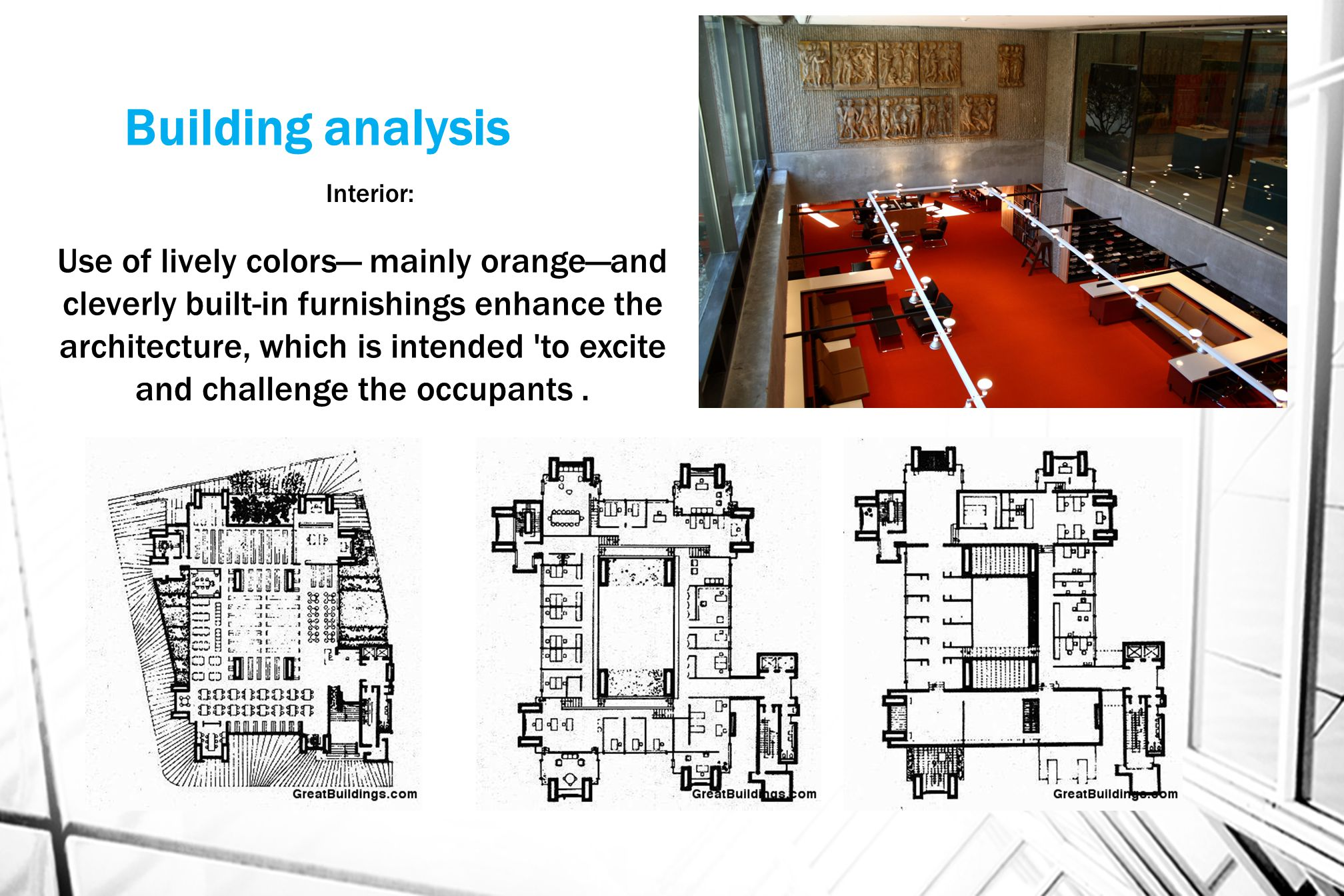 Building analysis Interior: