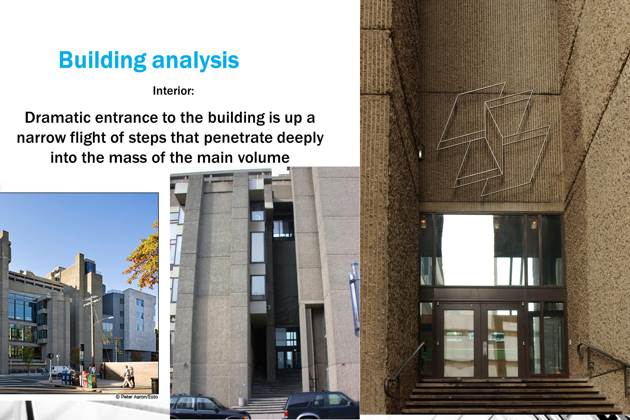Building analysis Interior: Dramatic entrance to the building is up a narrow flight of steps that penetrate deeply into the mass of the main volume.