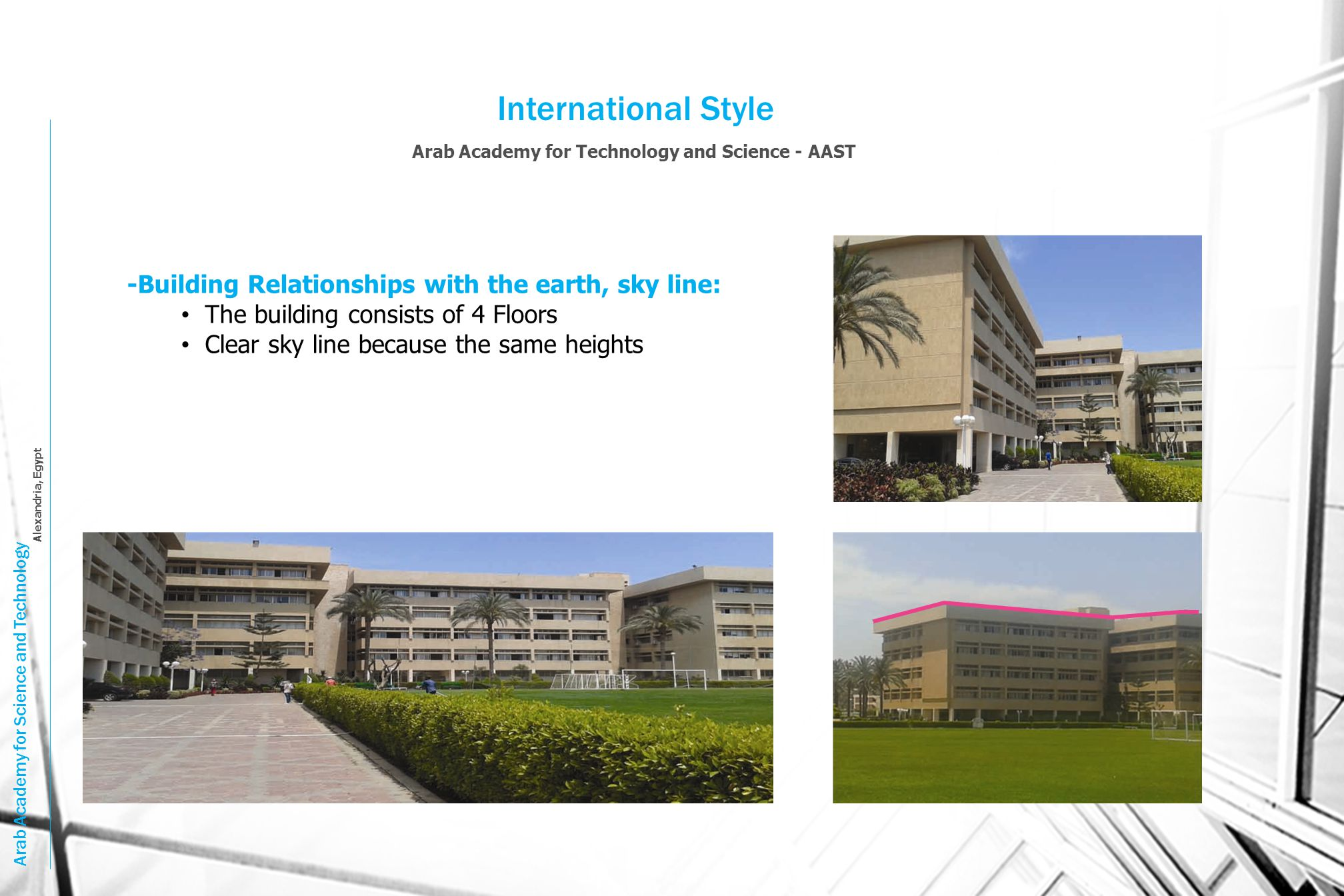 International Style -Building Relationships with the earth, sky line: