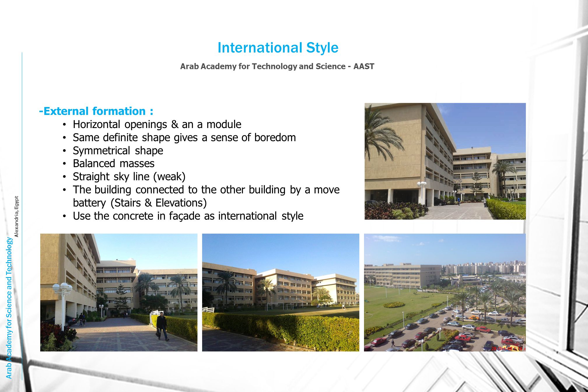 International Style -External formation :
