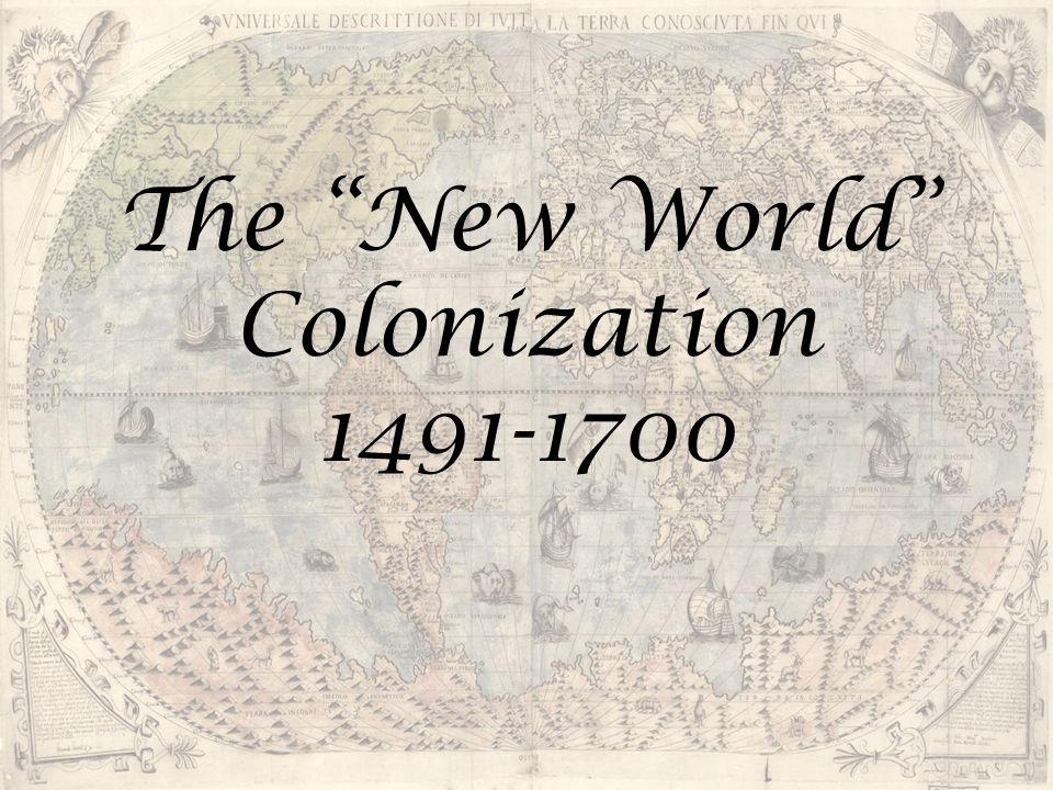 The New World Colonization 1491-1700