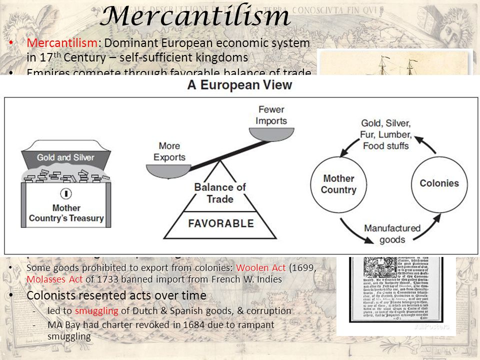 Mercantilism Mercantilism: Dominant European economic system in 17th Century – self-sufficient kingdoms.
