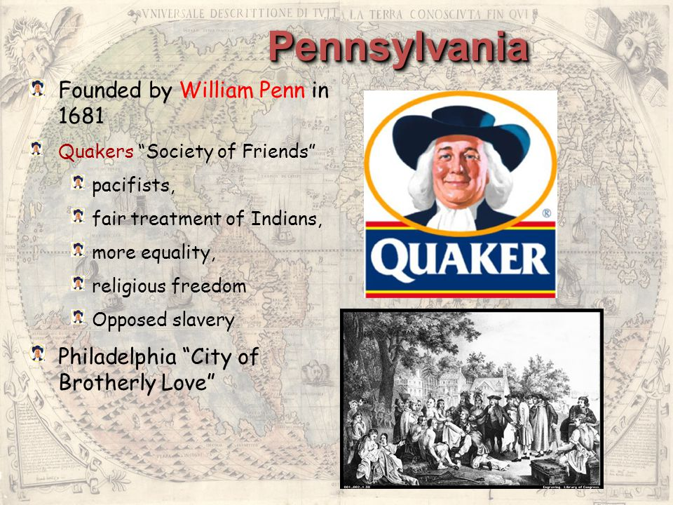 Pennsylvania Founded by William Penn in 1681