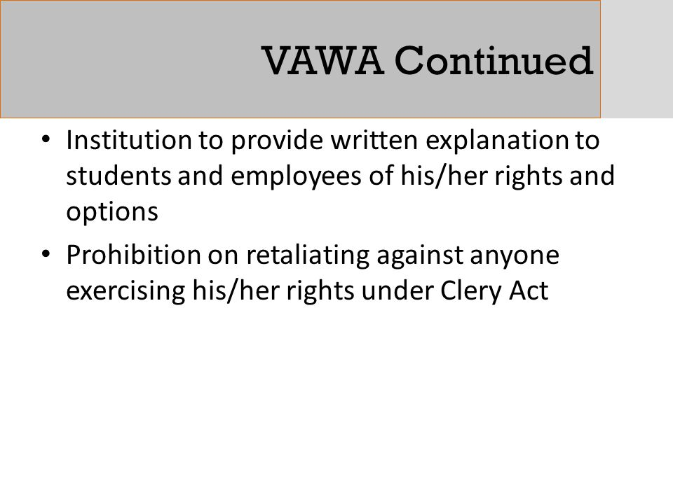 VAWA Continued Institution to provide written explanation to students and employees of his/her rights and options.