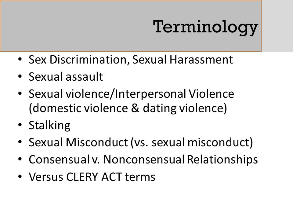 Terminology Sex Discrimination, Sexual Harassment Sexual assault
