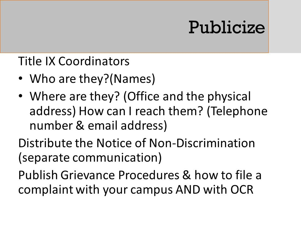 Publicize Title IX Coordinators Who are they (Names)