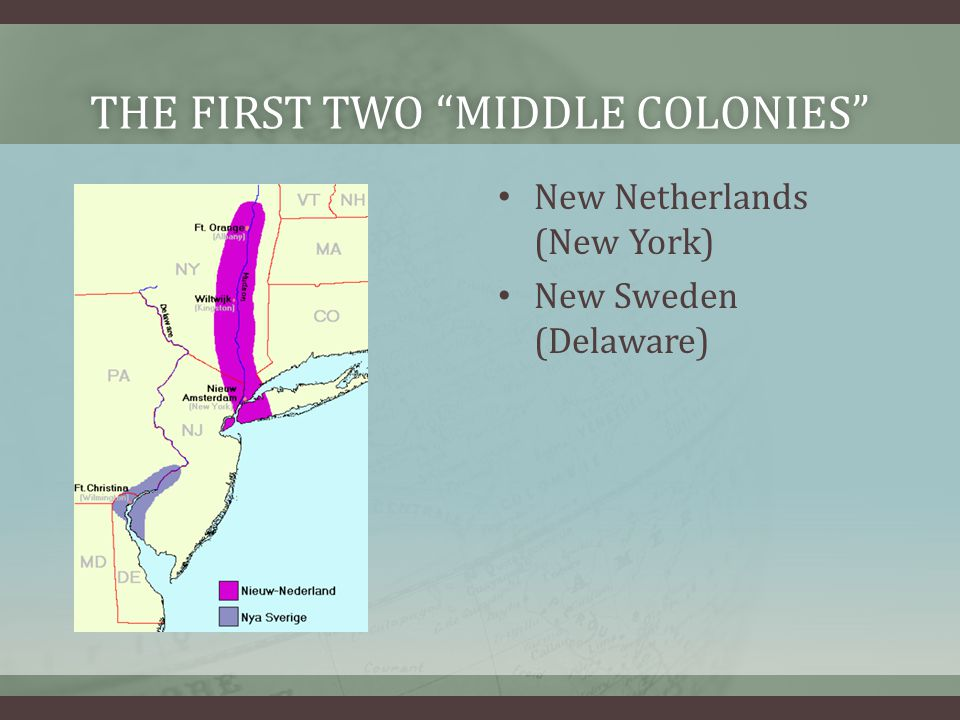 The first two middle colonies